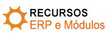 Recursos -ERP e Módulos